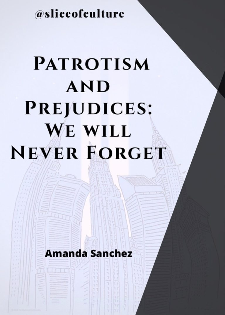 Patriotism and Prejudices: We Will Never Forget