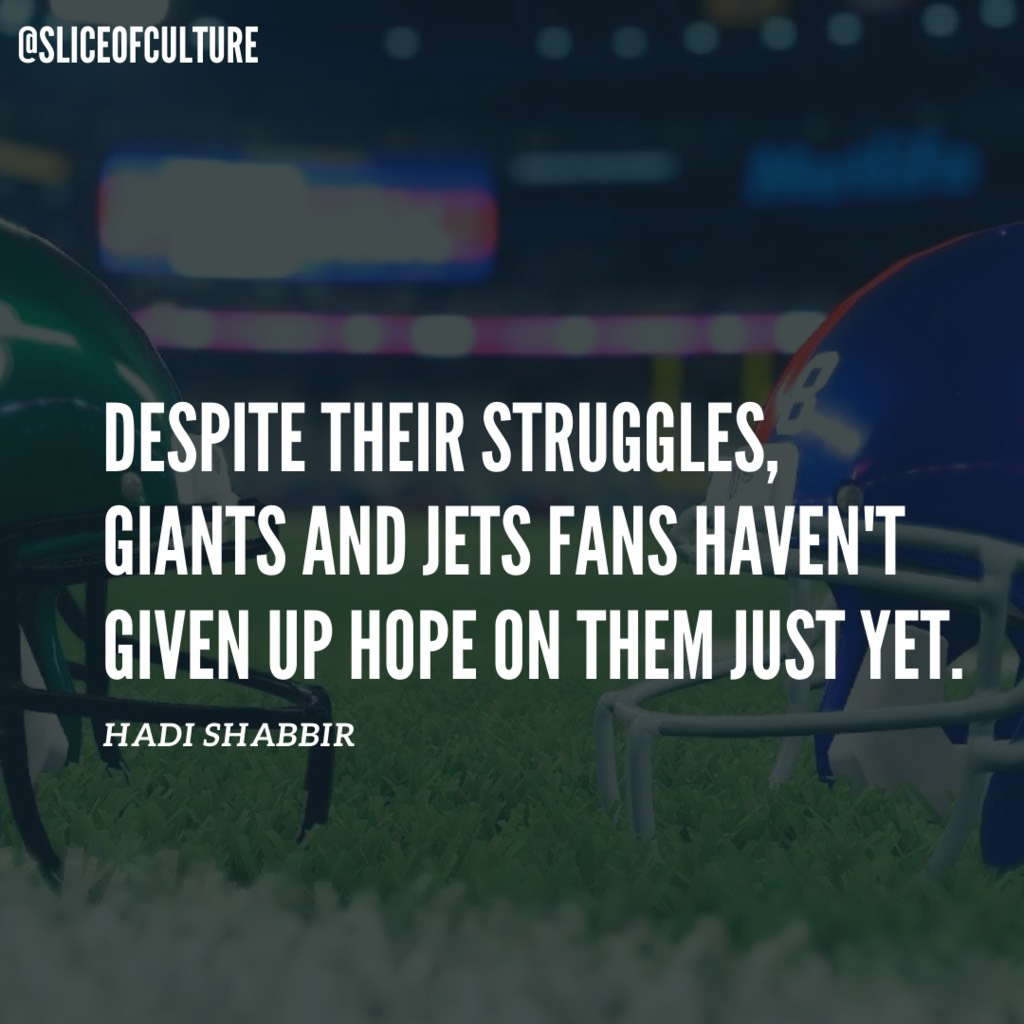 Despite their struggles, Giants and Jets fans have not given up hope