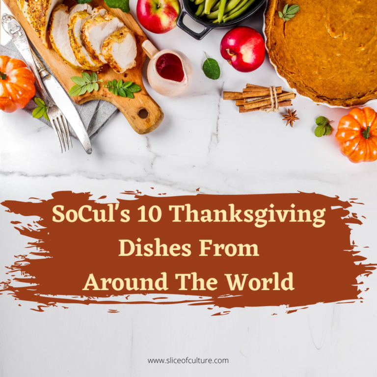 SoCul's 10 Thanksgiving Dishes From Around The World